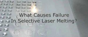 SLM过程中的缺陷类型、产生原因及其造成的不良影响